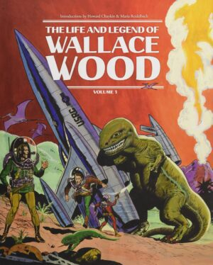 The Life and Legend of Wallace Wood, Vol. 1—Front Cover